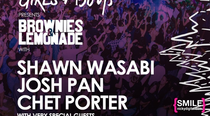 Girls + Boys Presents Brownies & Lemonade with Shawn Wasabi, Josh Pan, Chet Porter and more!