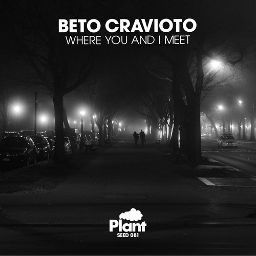 "LISTEN: Plant Music Presents Beto Cravioto's ""Where You and I Meet""!"
